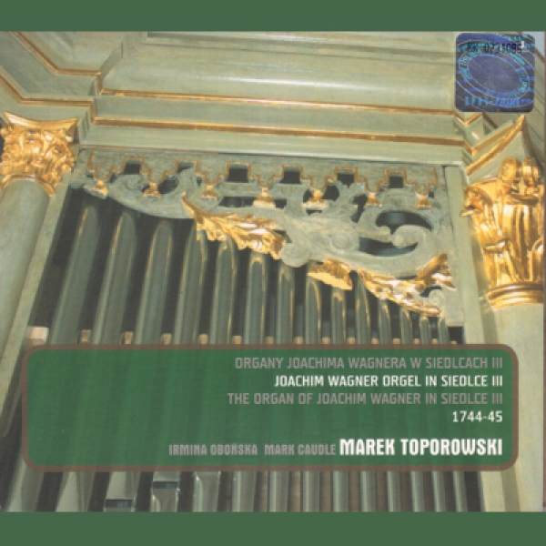 Sonatas BWV 525-530. The Organ of Joachim Wagner in Siedlce